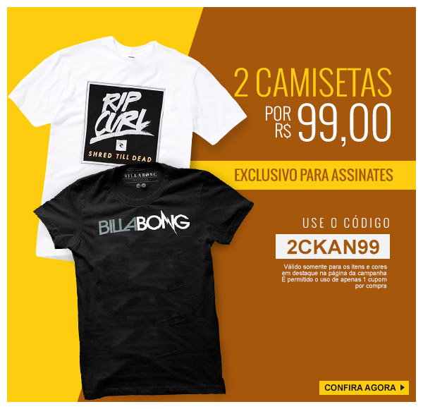 731fe45065 2 Camisetas por 99 Exclusivo para assinantes